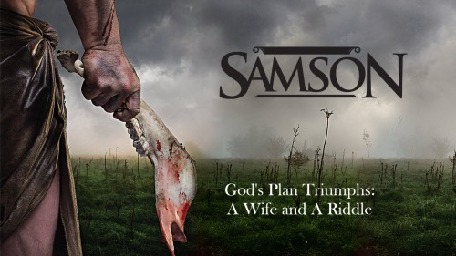 Samson God Triumps A wife and a riddle
